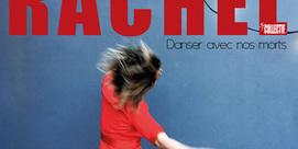 Rachel, danser avec nos morts